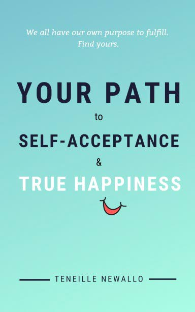The cover of Your Path to Self Acceptance and True Happiness, written by Trinidadian filmmaker, screenwriter and actress Teneille Newallo.