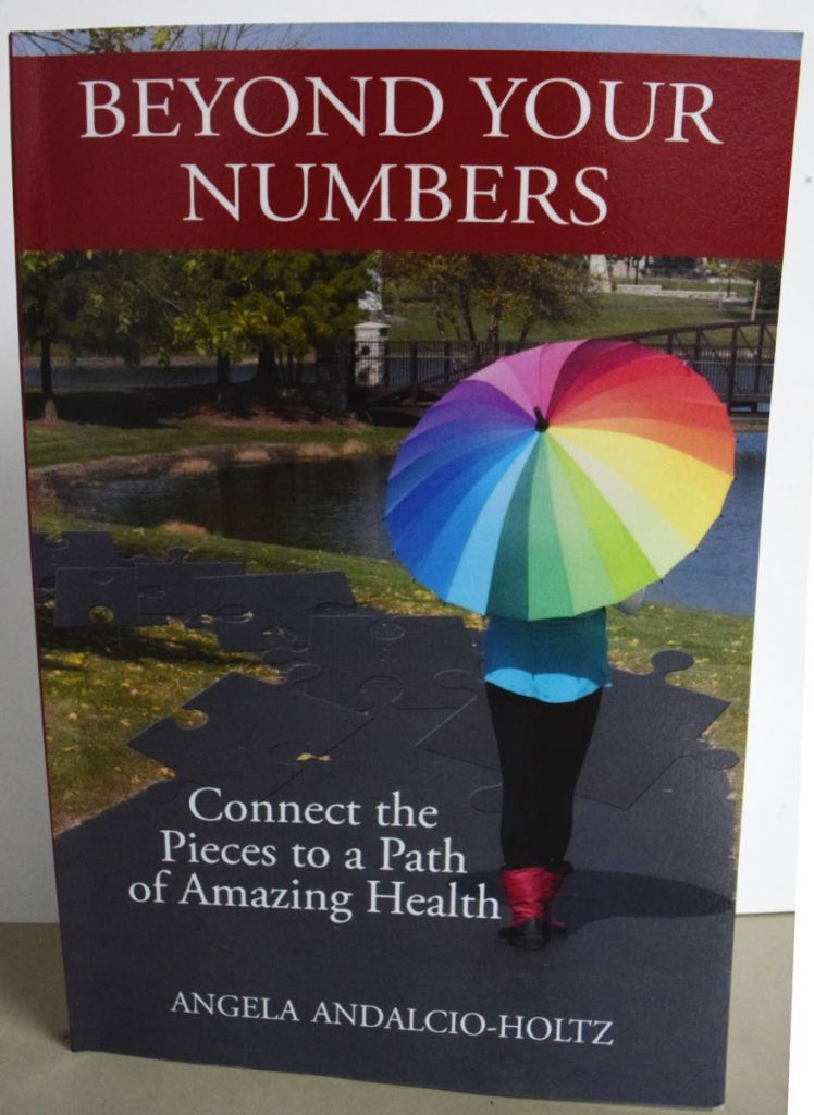 Beyond Your Numbers: Connect the Pieces to A Path of Amazing Health by Angela Andalcio-Holtz. -