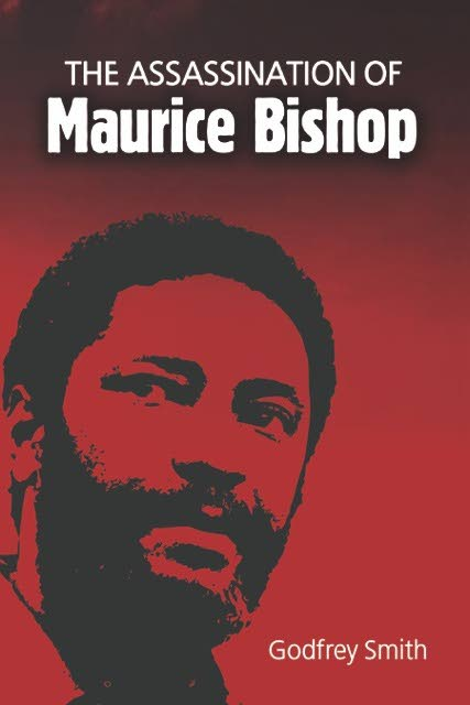 The Assassination of Maurice Bishop by Godfrey Smith -