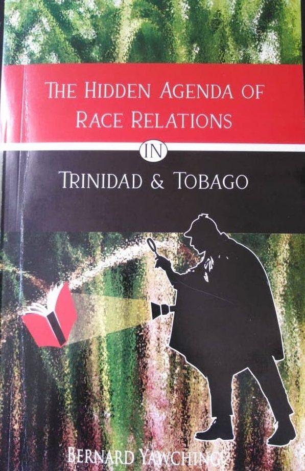 The Hidden Agenda of Race Relations, Trinidad and Tobago