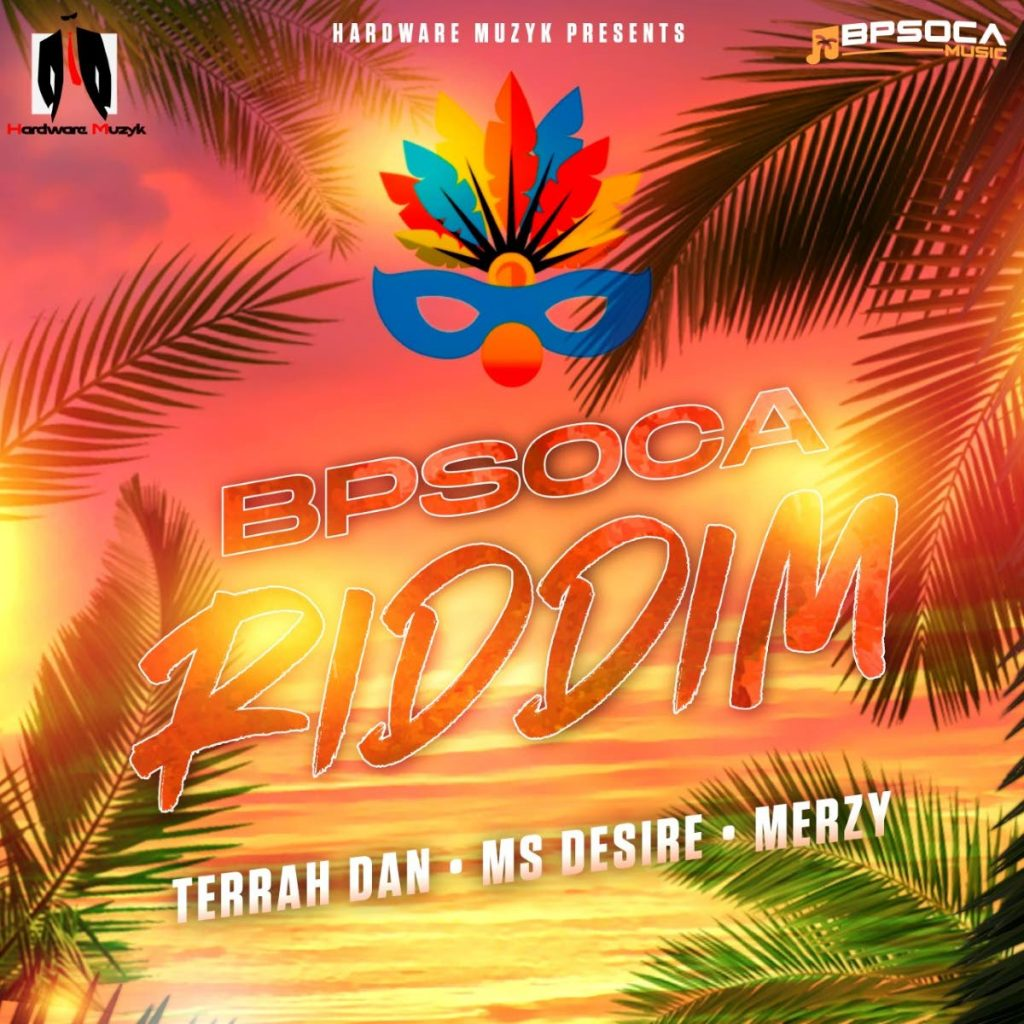 BP Soca Riddim Artwork: The BP Soca Riddimwas released on May 25 and featuresTerrah Dan, Ms Desire, Merzy, and producer Hardware Muzyk. The songs on the EP are Ms Desire's Show It Off, Terrah Dan's Dah You? and Merzy's Dig It. -
